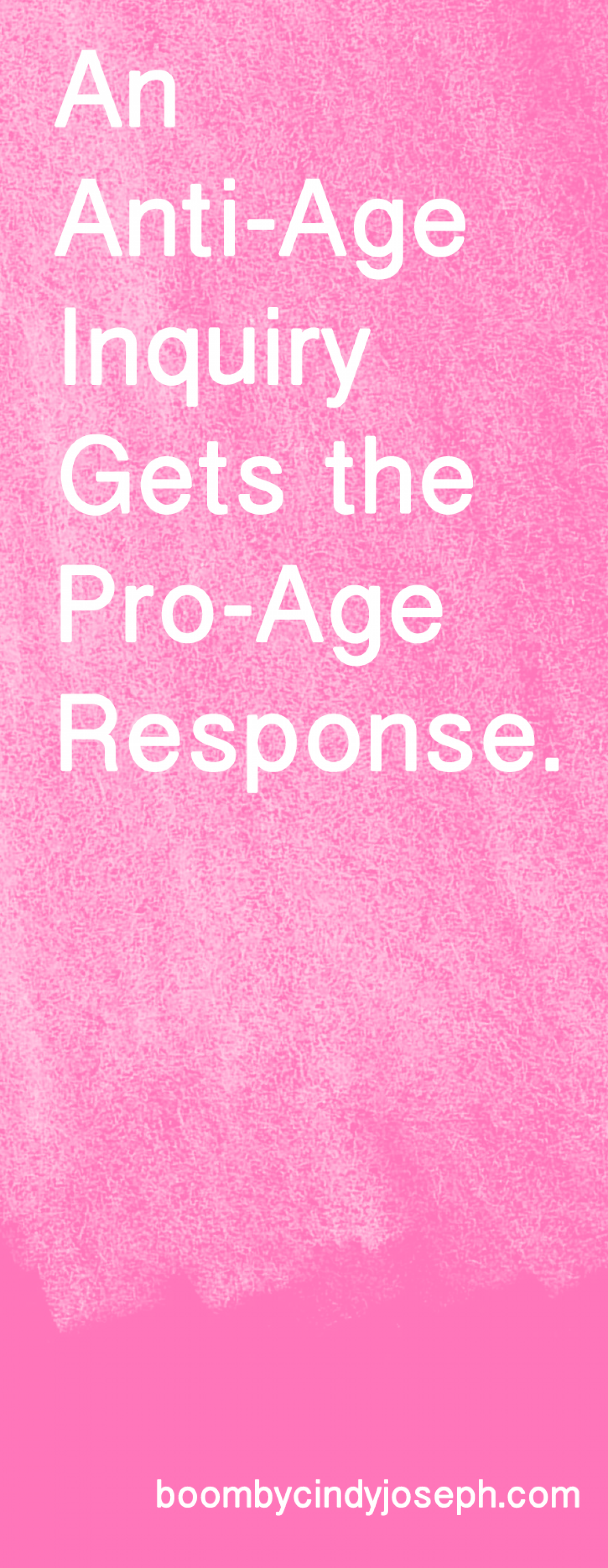 An Anti-Age Inquiry Gets The Pro-Age Response Infographic