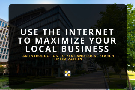 Use The Internet To Maximize Your Local Business: An Introduction to YEXT and Local Search Optimization  Infographic