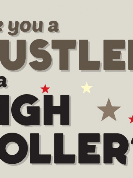 High roller street hustler are