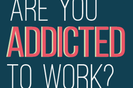 Are you addicted to work? Infographic