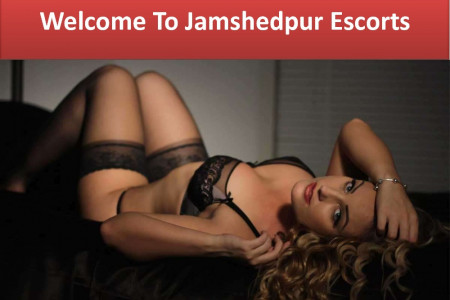 Jamshedpur Escorts | 100% genuine call girls agency 24/7 service Infographic