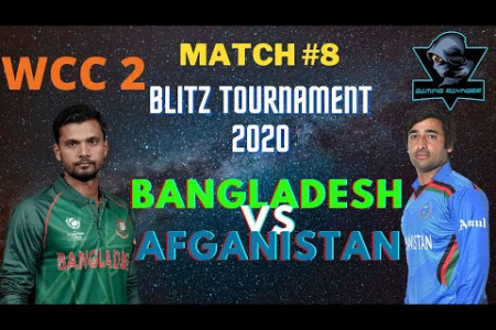 Bangladesh VS Afghanistan | Blitz Tournament 2020 | Match #8 | WCC 2 ||GAMING RAYNGER|| Infographic