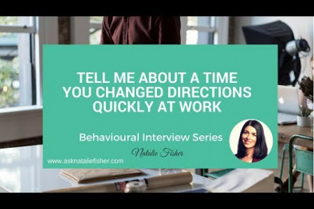Behavioural Interview Question - Tell me about a time you had to change directions quickly at work Infographic