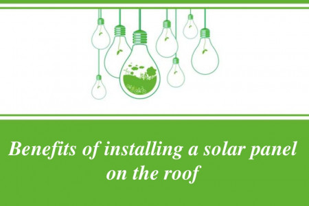Benefits of installing a solar panel on the roof Infographic