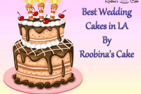 Best Wedding Cakes Los Angeles Has to Offer - Roobina's  Infographic