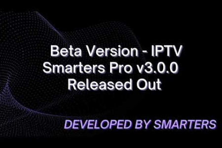 BETA VERSION OF IPTV SMARTERS PRO 2021 - V3.0.0 RELEASED OUT!  Infographic