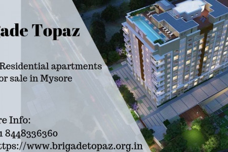 Brigade Topaz provide residential apartments for sale in Mysore Infographic