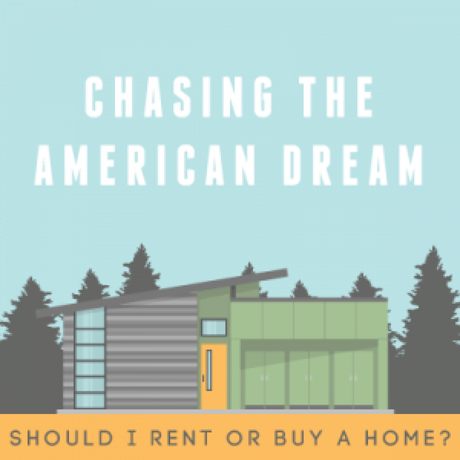 Chasing The American Dream Should I Rent Or Buy A Home? Infographic