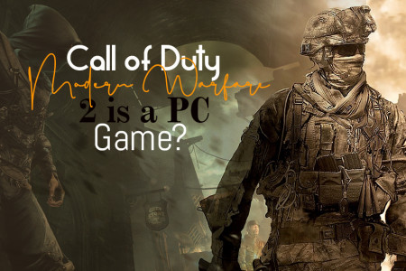 Call of Duty: Modern Warfare 2 is a PC Game? Infographic