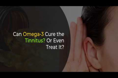 Can Omega-3 Cure the Tinnitus | Tinnitus Treatment Infographic