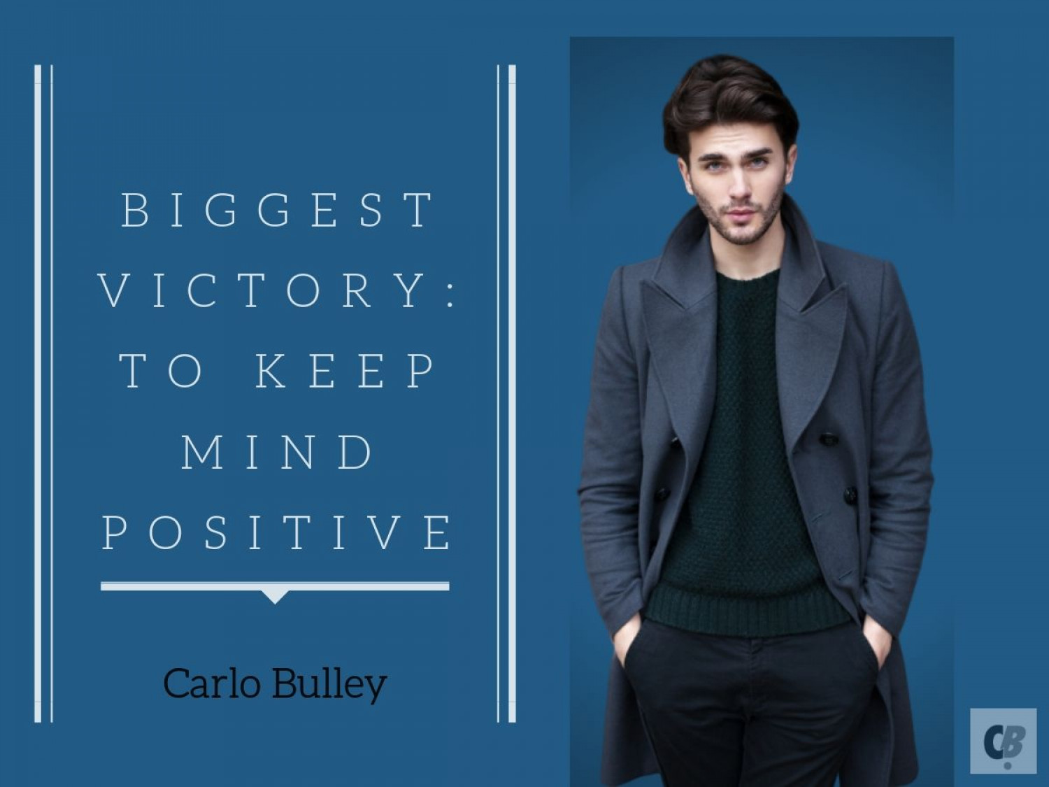 Carlo Bulley - Biggest Victory: To Keep Mind Positive Infographic