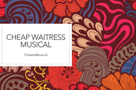 Cheap Tickets for Waitress Musical Infographic