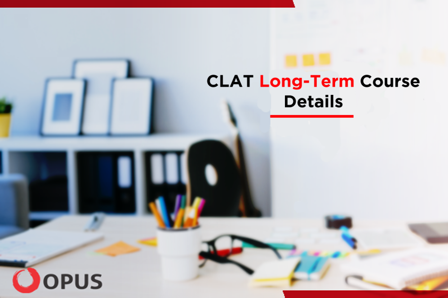CLAT Coaching - Try Opus Long-Term Coaching Classes Infographic