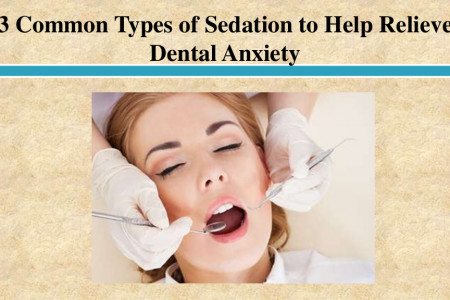 Common Types of Sedation to Help Relieve Dental Anxiety Infographic