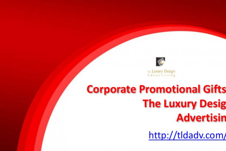 Corporate Promotional Gifts - The Luxury Design Advertising Infographic