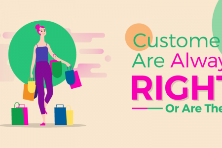 Customers Are Always Right—Or Are They? Infographic