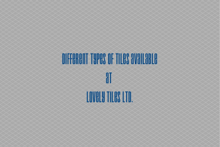 Different types of tiles available at LovelyTiles Infographic