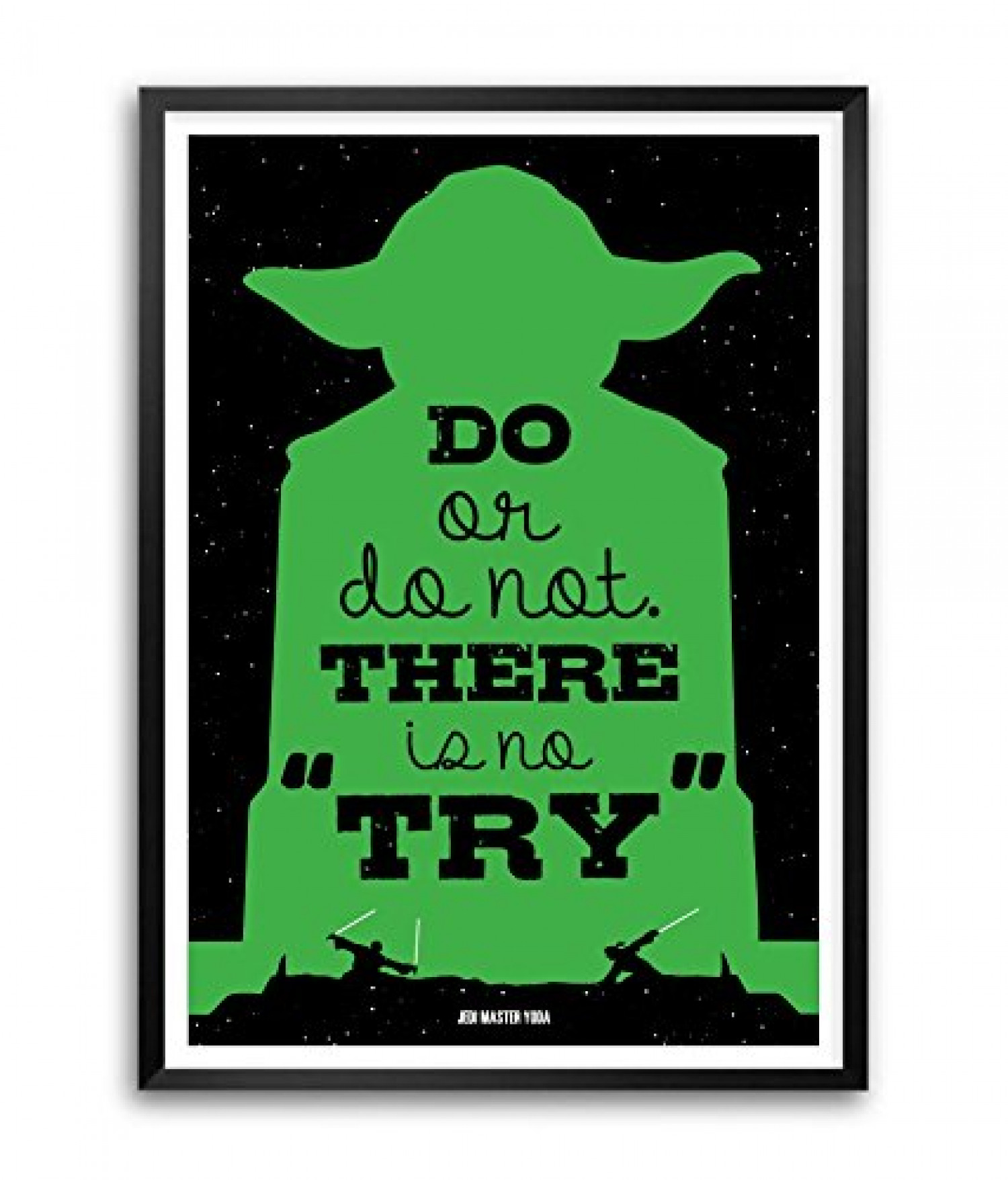 Do Or Do Not There Is No Try Visual