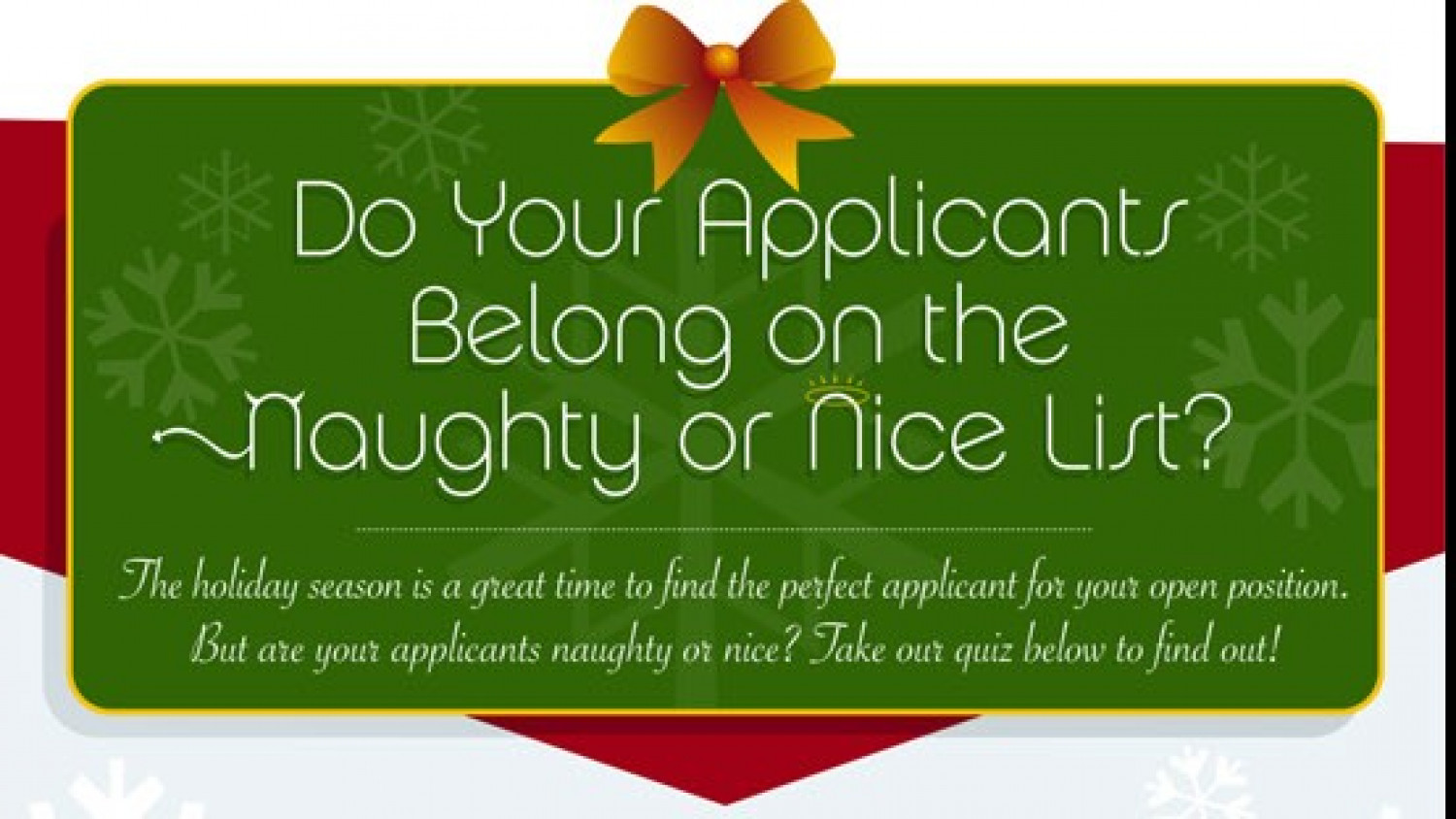 Do Your Applicants Belong on the Naughty or Nice List? Infographic