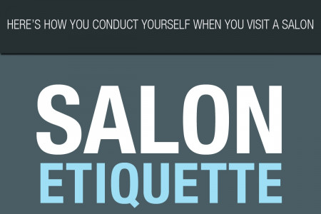 Don't want to be remembered as the client from hell? Here's how you conduct yourself when you visit a salon. Infographic