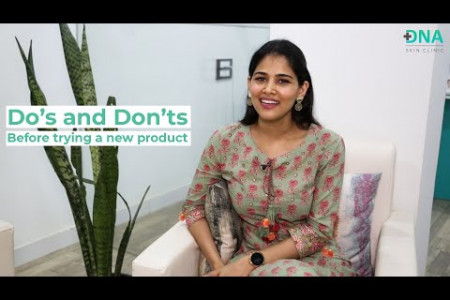 Do's and Don'ts while trying new skin care products | Dr. Priyanka Reddy | DNA Skin Clinic Infographic