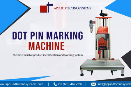 Dot Pin Marking Machine at Best Price  in India- Appliedtechnosystems.com Infographic