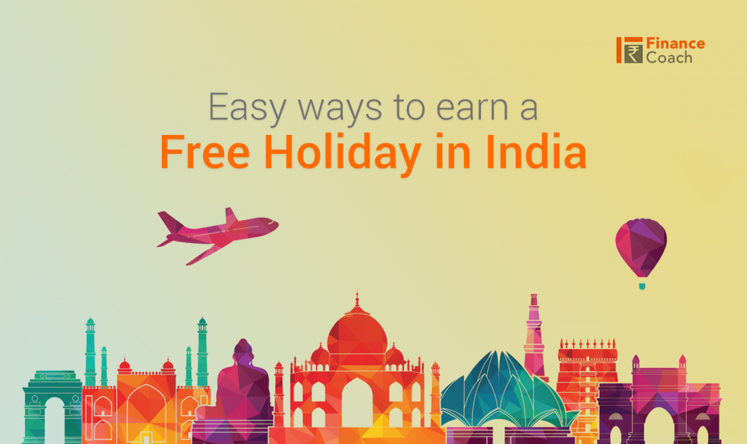 EASY WAYS TO EARN A FREE HOLIDAY IN INDIA Infographic
