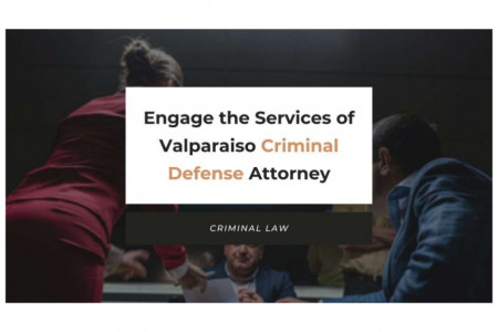 Engage the Services of Valparaiso Criminal Defense Attorney Infographic