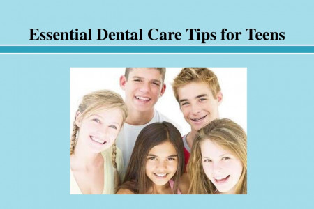 Essential Dental Care Tips for Teens Infographic