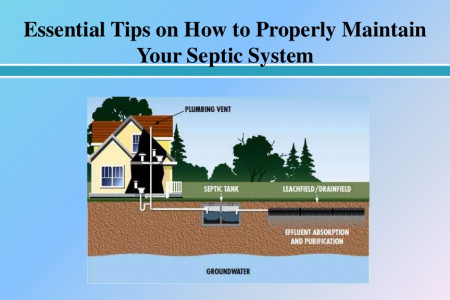 Essential Tips on How to Properly Maintain Your Septic System Infographic