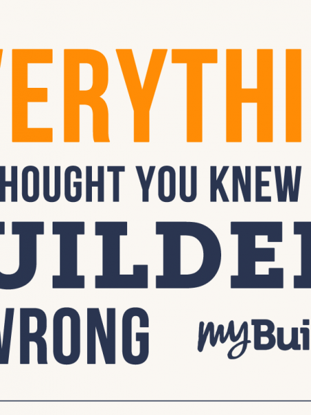 Everything you thought you knew about builders is wrong Infographic