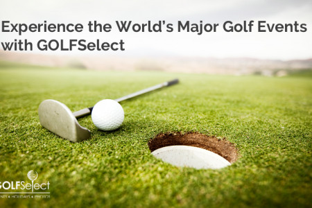 Experience the World's Major Golf Events with GOLFSelect Infographic