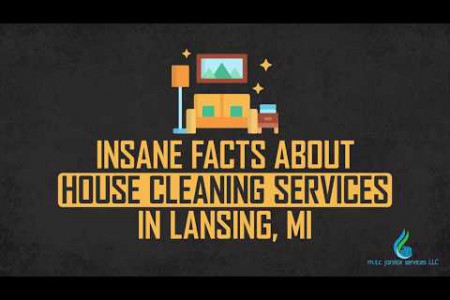 Facts About House Cleaning Services In Lansing MI Infographic
