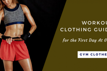 First Day At Gym? Here Is Your Workout Clothing Guide Infographic