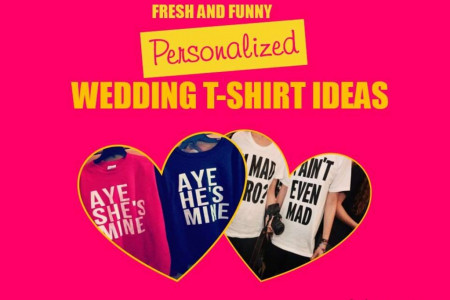 Fresh and Funny Personalized Wedding T-Shirt Ideas Infographic