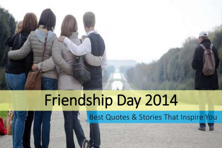 Friendship Day 2014 Best Quotes and Stories That Inspire You Infographic