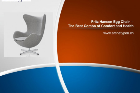 Fritz Hansen Egg Chair – The Best Combo of Comfort and Health Infographic