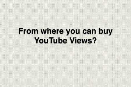 From Where You Can Buy YouTube Views? Infographic