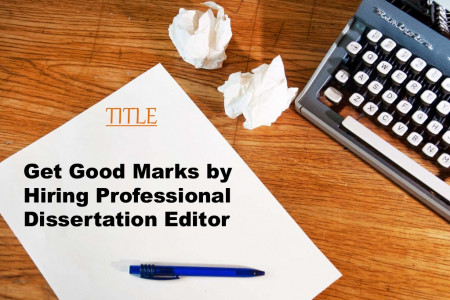 Get good marks by hiring professional dissertation editor Infographic