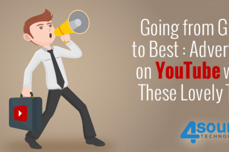 Going from Good to Best: Advertise on YouTube with These Lovely Tips Infographic