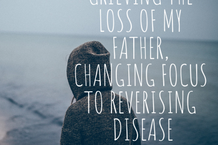 Grieving The Loss Of My Father, Changing Focus To Reversing Disease Infographic