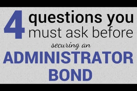Here are 4 questions you must ask first before securing an Administrator Bond Infographic