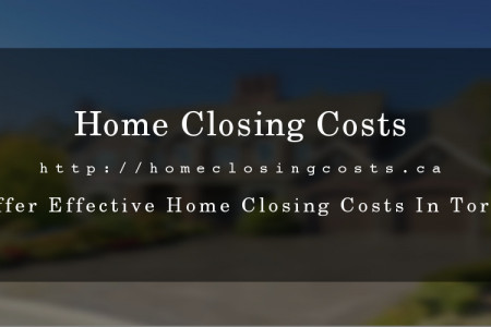 Home Closing Costs - Offer An Effective Home Closing Costs In Toronto Infographic