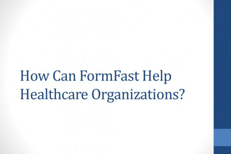 How Can FormFast Help Healthcare Organizations? Infographic