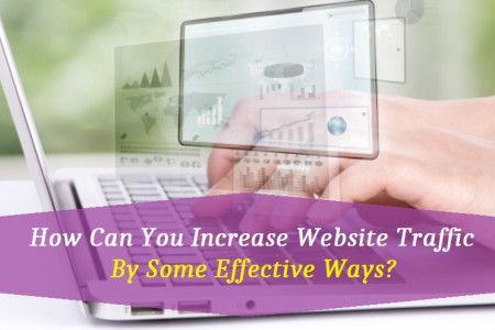 How Can You Increase Website Traffic By Some Effective Ways?  Infographic
