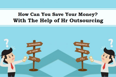 How Can You Save Your Money? With The Help Of Hr Outsourcing  Infographic