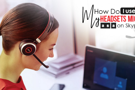 How Do I Use My Headsets as a Microphone on Skype Infographic