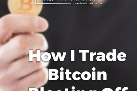 How I Trade Bitcoin Blasting Off  Infographic
