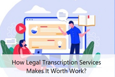 How Legal Transcription Services Makes It Worth Work? Infographic