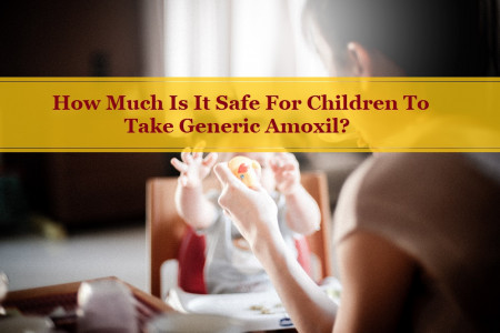 How Much Is It Safe For Children To Take Generic Amoxil? Infographic